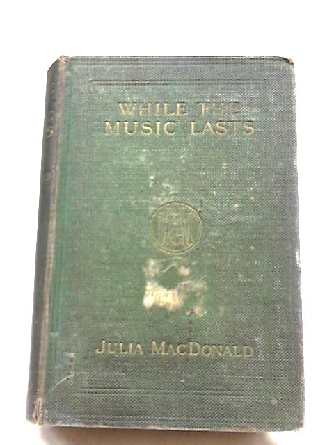 While the Music Lasts by Julia MacDonald