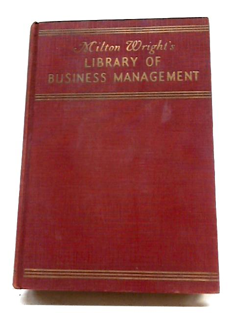 Milton Wright's Library of Business Management; Managing Yourself By Unstated