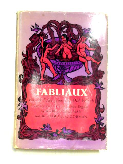 Fabliaux: Ribald Tales from the Old French By Robert Hellman