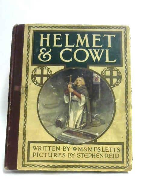 Helmet and Cowl: Stories of Monastic and Military Orders By W.M. Letts
