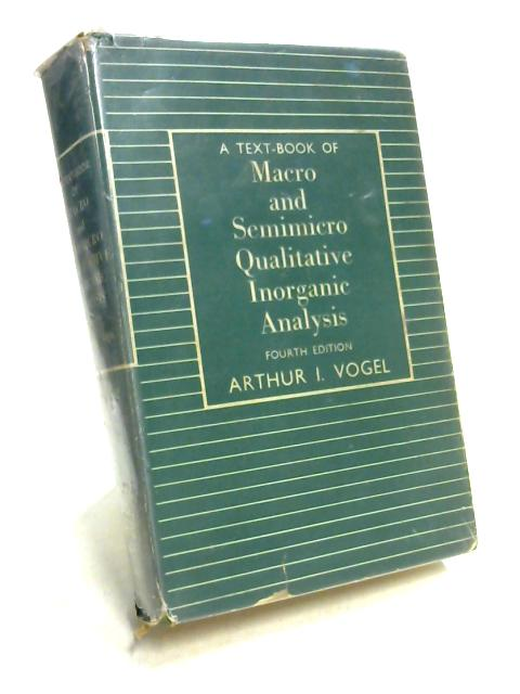 Textbook of Macro and Semimicro Qualitative Inorganic Analysis By A.I Vogel