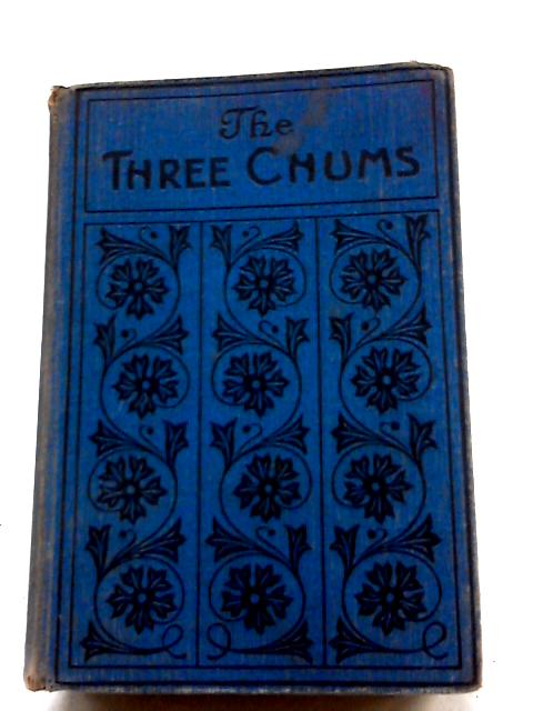 The Three Chums By M.L. Ridley