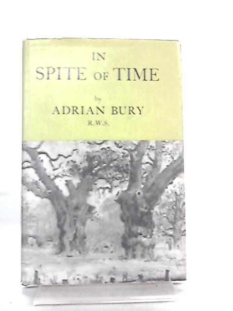 In Spite of Time Love Keeps his Word by Adrian Bury