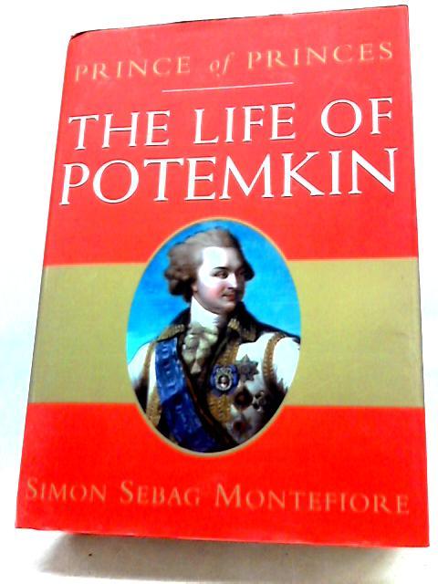 Prince of Princes: The Life of Potemkin by Simon Sebag Montefiore
