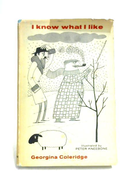 I Know What I Like By Georgina Coleridge