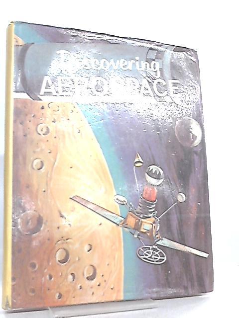 Discovering Aerospace By James V. Pacilio