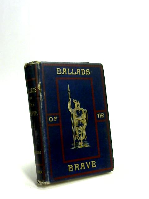 Ballads of the Brave by Frederick Langbridge