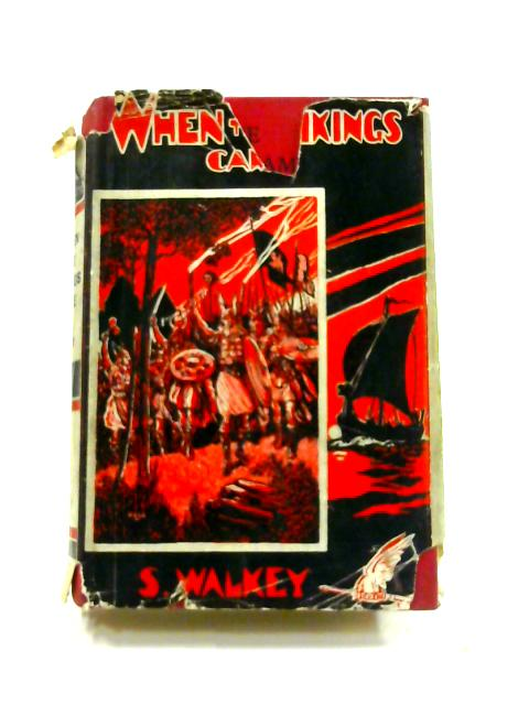 When The Vikings Came by S. Walkey