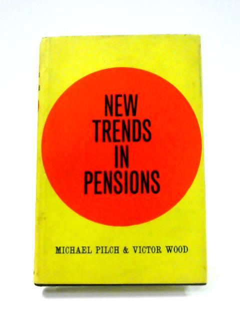 New Trends in Pensions By Pilch and Wood