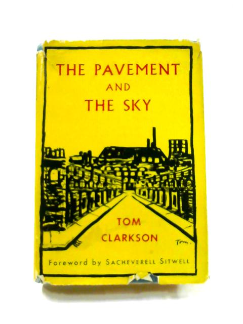 The Pavement and the Sky By Tom Clarkson