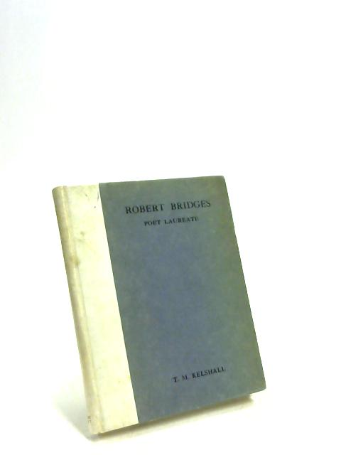 Robert Bridges by T. M. Kelshall
