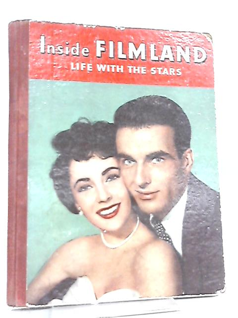Inside Filmland Life with the Stars By Anon