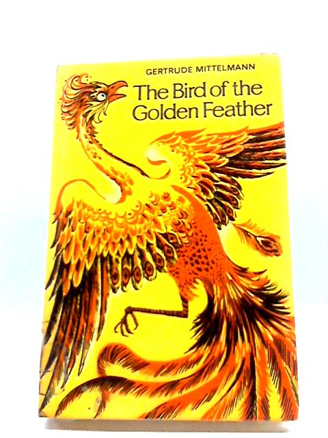 The Bird of The Golden Feather And Other Arabic Folktales by Gertrude Mittelmann