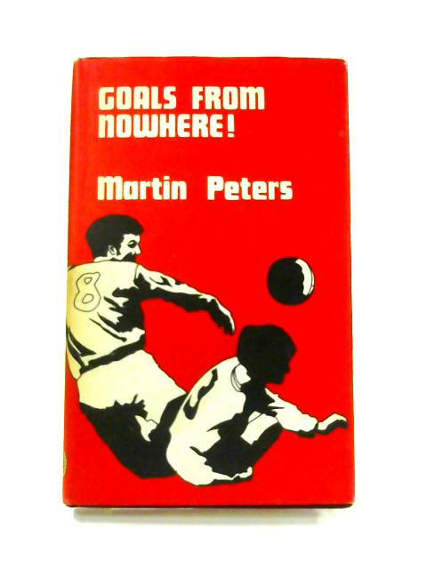 Goals From Nowhere By Martin Peters