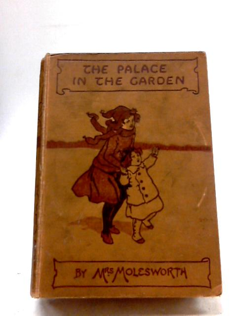 The Palace In The Garden by Mrs Molesworth