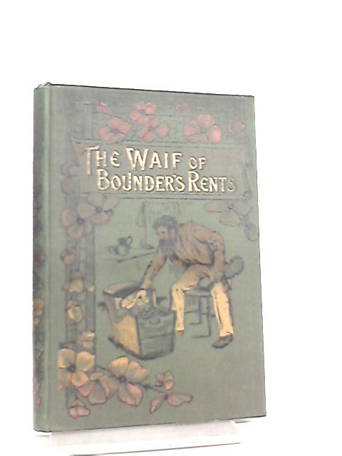 The Waif of Bounders' Rents By M. B. Manwell
