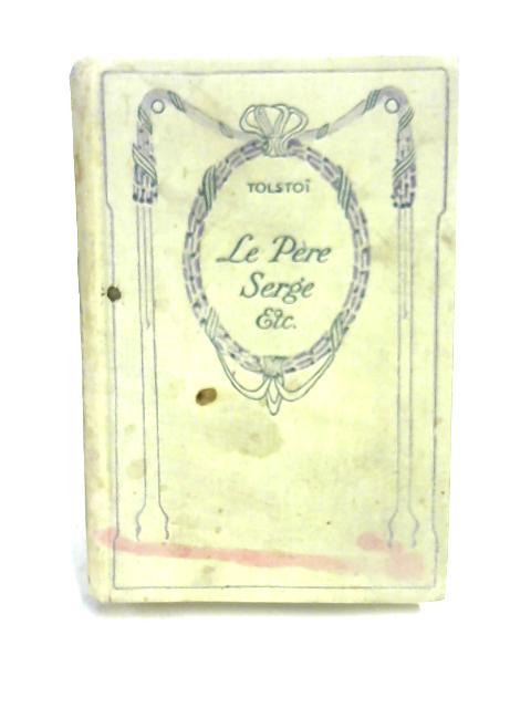 Le Pere Serge Etc By Leo Tolstoi