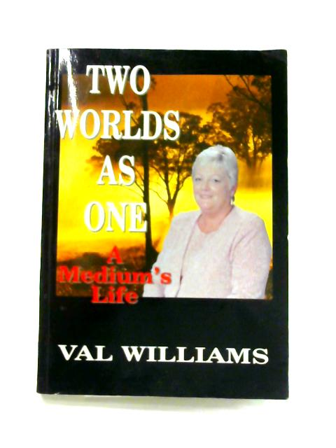 Two Worlds As One By Val Williams