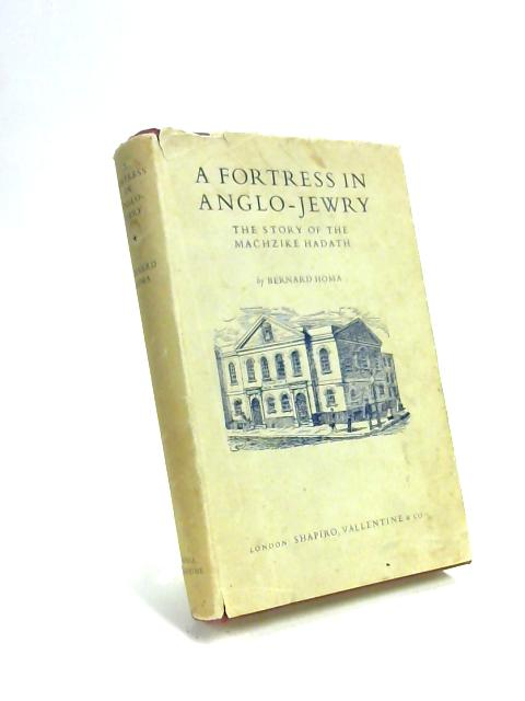 A Fortress In Anglo Jewry by Bernard Homa