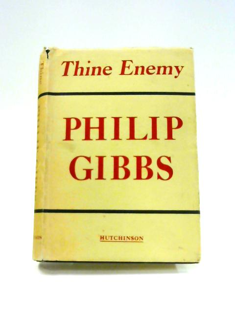 Thine Enemy by Philip Gibbs