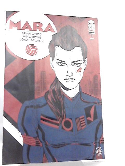 Mara No 1 By Brian Wood et al