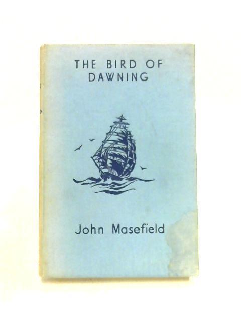 The Bird of Dawning By J. Masefield