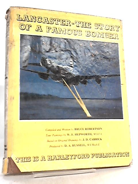 Lancaster-the Story of a Famous Bomber by Bruce Robertson