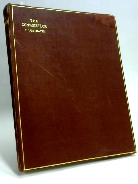 The Connoisseu Vol. XXXII Jan-April. 1912 By J. T. Herbert baily
