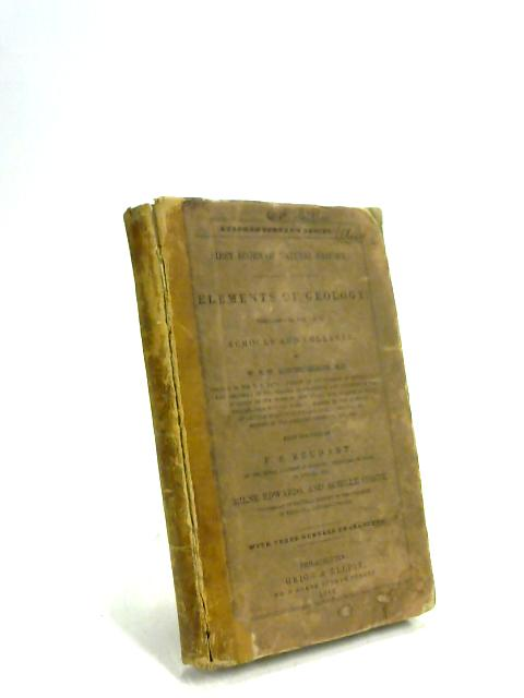 Elements of Geology prepared for the use of Schools and Colleges by W. S. W. Ruschenberger