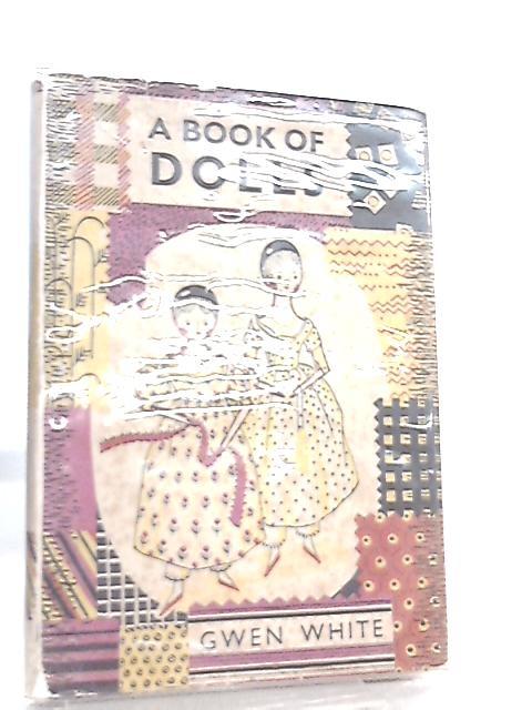 A Book of Dolls by Gwen White