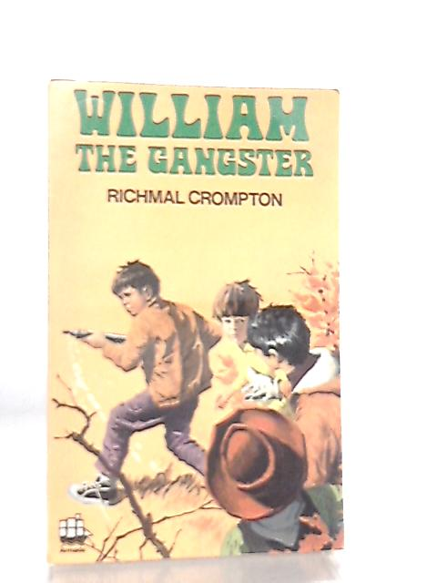 William - The the Gangster by Richmal Crompton