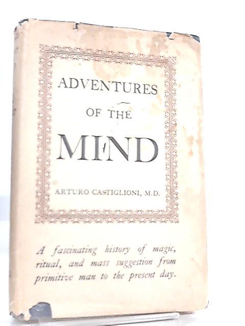 Adventures of the Mind by Arturo Castiglioni