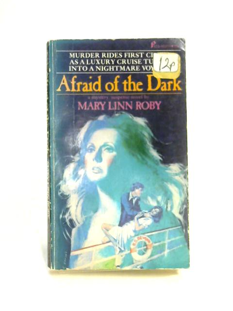 Afraid of the Darl By Mary Linn Roby