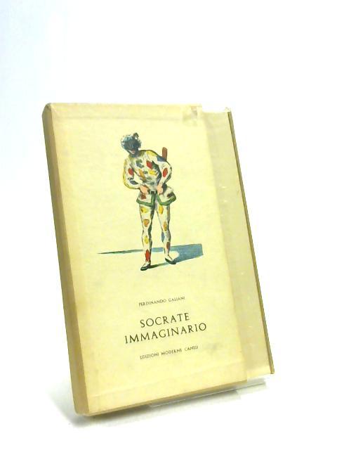 Socrate Immaginario. Commedia per musica di F. Galiani, By Ferdinando Galiani