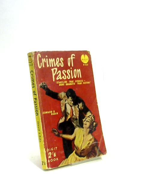 Crimes of Passion by Edward D Radin