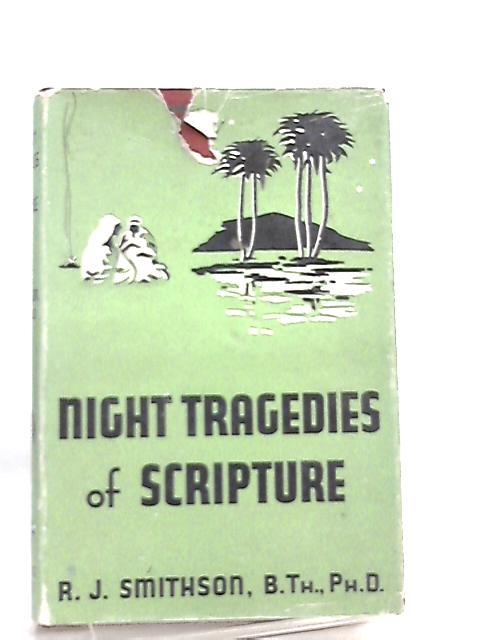Night Tragedies of Scripture by R. J. Smithson
