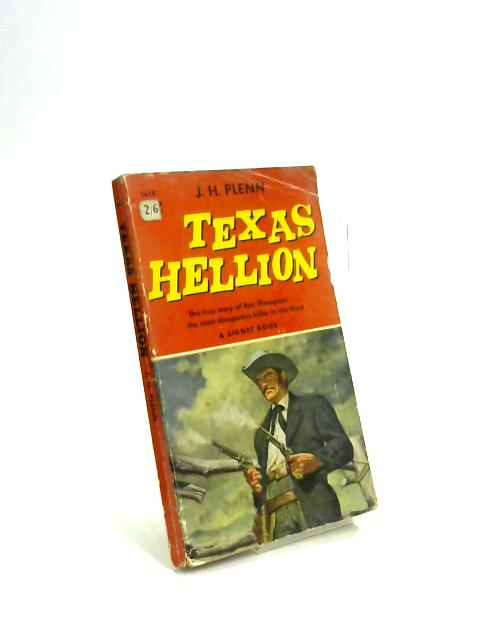 Texas Hellion by J H Plenn