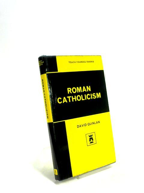 Roman Catholicism By David Quinlan