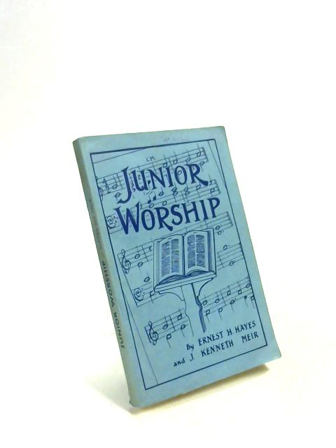 Junior Worship and Guide to junior hymns. by Ernest H Hayes