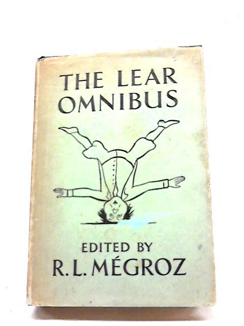 The Lear Omnibus by Edward Lear, & R L Megroz