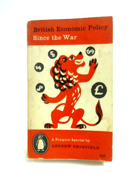 British Economic Policy Since the War By Andrew Shonfield