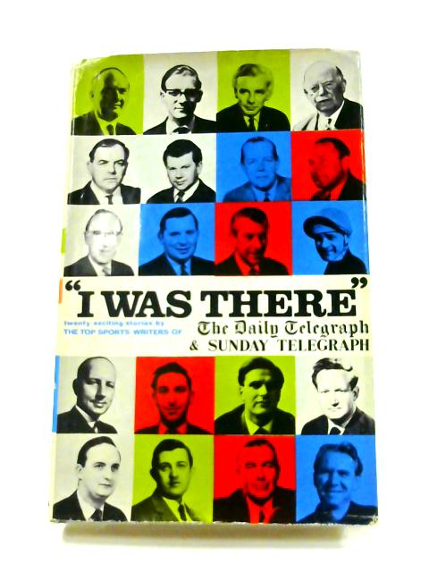 'I Was There': Twenty Exciting Sporting Events by Various