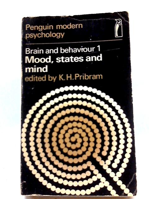 Brain And Behaviour 1: Mood, States and Mind By K H Pribram