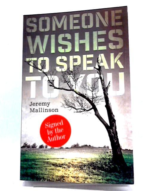 Someone Wishes to Speak to You By Jeremy Mallinson
