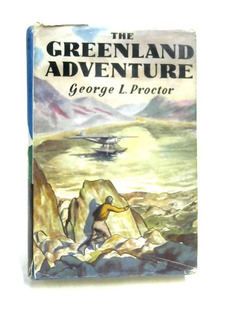 The Greenland Adventure By G.L. Proctor