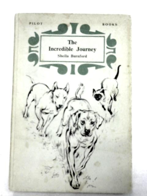 The Incredible Journey (Pilot books) by Sheila Burnford
