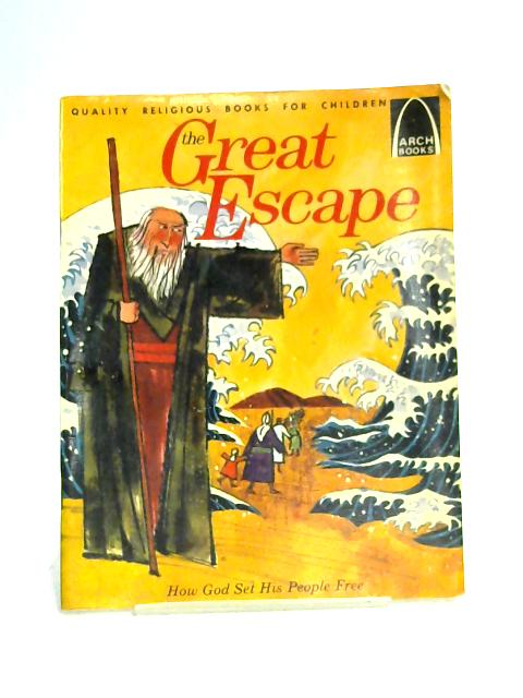 The Great Escape: Exodus 3: 1-15: 1 for Children By Mary Warren