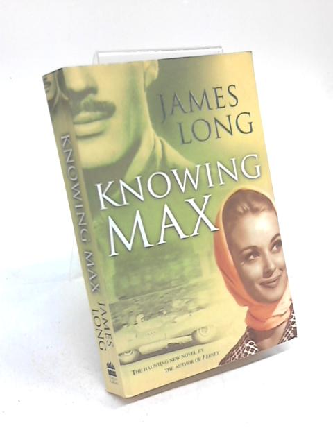 Knowing Max by James Long