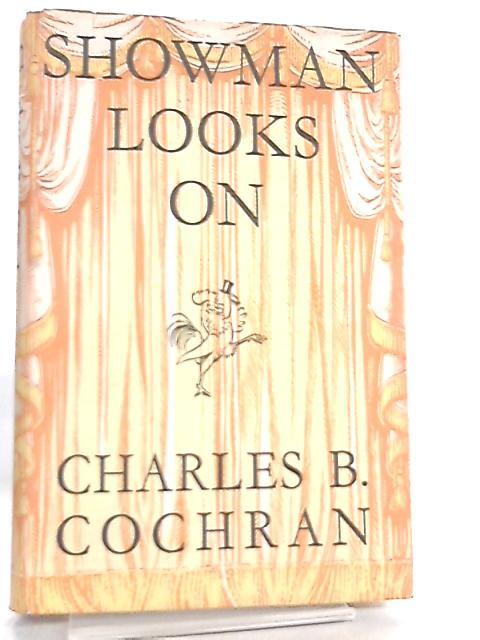 Showman Looks On by Charles B. Cochran