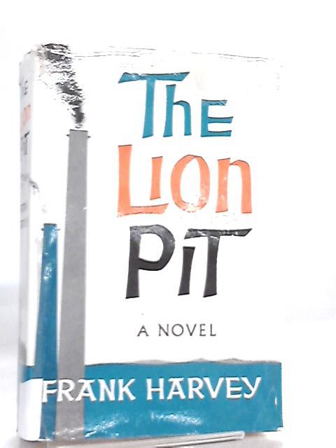 The Lion Pit by Frank Harvey